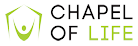 Chapel of Life | A Church Without Walls